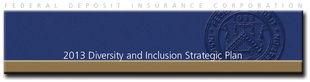 home about fdic diversity and inclusion at the fdic 2013 diversity and