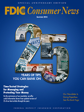 FDIC Consumer News - Summer 2018 Cover - FDIC Consumer News provides practical guidance on how to become a smarter, safer user of financial services.
