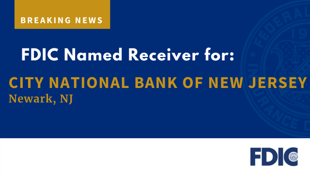 FDIC Named Receiver for: City National Bank of New Jersey, Newark, NJ