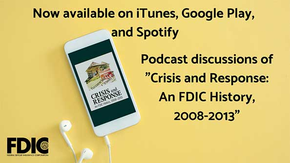 Podcast Discussions of Crisis and Response: An FDIC History, 2008-2013