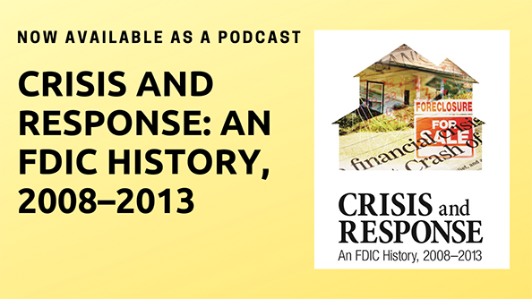Podcast Available: Crisis and Response: An FDIC History, 2008-2013