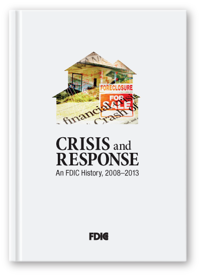 Crisis and Response: An FDIC History, 2008–2013