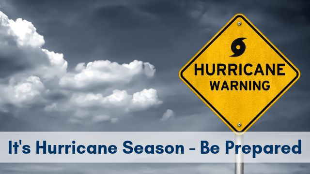 It's Hurricane Season - Be Prepared.