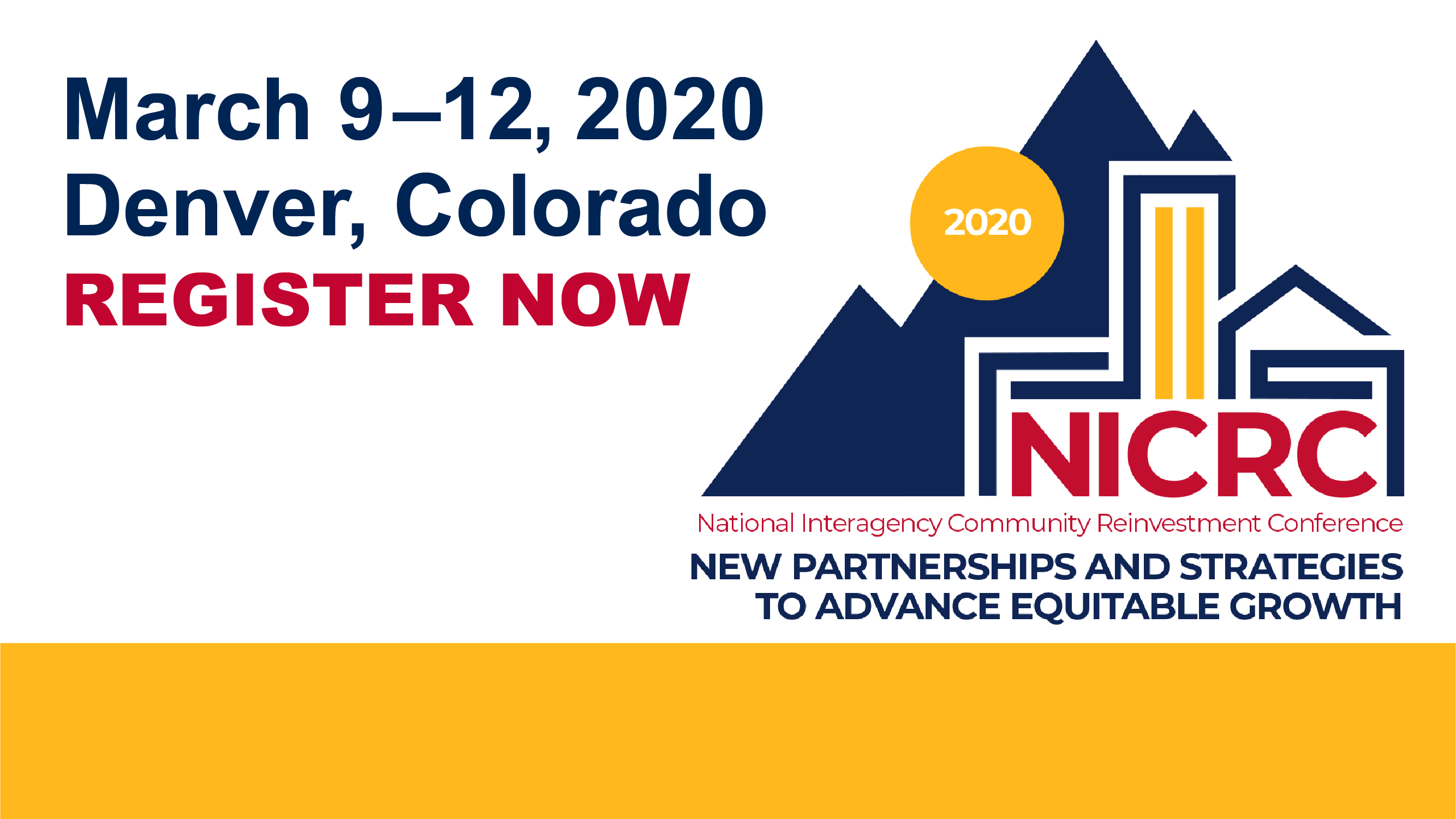 Register for the National Interagency Community Reinvestment Conference on March 9-12, 2020 in Denver, CO