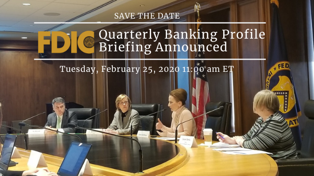 Quarterly Banking Profile Briefing Announced - February 25, 2020; 11:00am ET