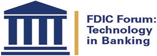 FDIC Forum: Use of Technology in the Business of Banking